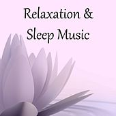 Play & Download Relaxation & Sleep Music by Deep Sleep Relaxation | Napster