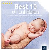 Play & Download Best 10 of Lullabies | Piano for Baby Sleep by Various Artists | Napster
