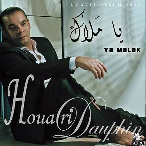 Play & Download Ya Malak by Houari Dauphin | Napster