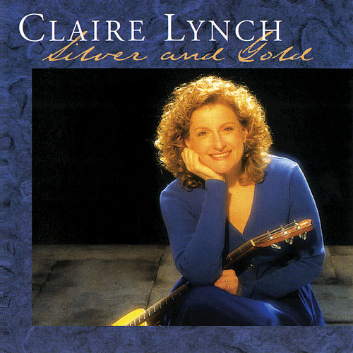 Play & Download Silver And Gold by Claire Lynch | Napster