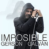 Play & Download Imposible by Gerson Galván | Napster