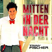 Play & Download Mitten in der Nacht by Tommy Fischer | Napster
