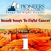 Pioneers for a Cure - Israeli Songs to Fight Cancer Vol. 1 by Various Artists