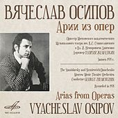 Play & Download Arias from Operas by Vyacheslav Osipov | Napster