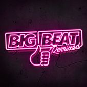 Play & Download Big Beat Remixed I by Various Artists | Napster