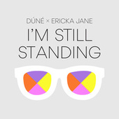 Play & Download I'm Still Standing by Dúné | Napster