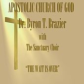 Play & Download The Wait Is Over by Dr. Byron T. Brazier | Napster