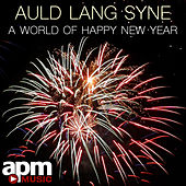 Play & Download Auld Lang Syne: A World of Happy New Year by APM Music | Napster