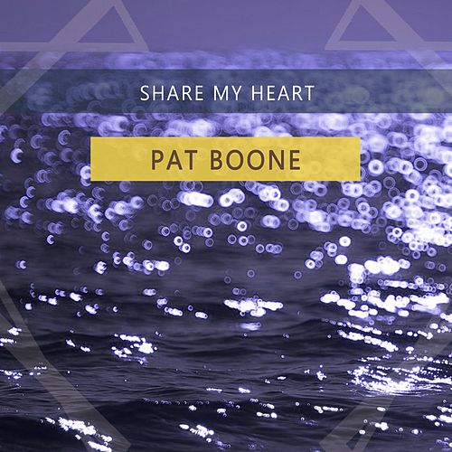 Share My Heart by Pat Boone