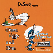Play & Download Green Eggs & Ham/Yertle The Turtle & Other Stories by Dr. Seuss | Napster