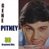 Play & Download 30 Greatest Hits by Gene Pitney | Napster