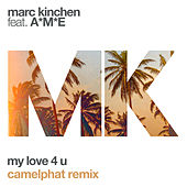 Play & Download My Love 4 U (CamelPhat Remix) by MK | Napster