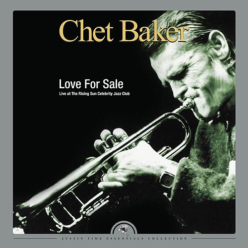 Play & Download Love for Sale - Live at The Rising Sun Celebrity Jazz Club by Chet Baker | Napster