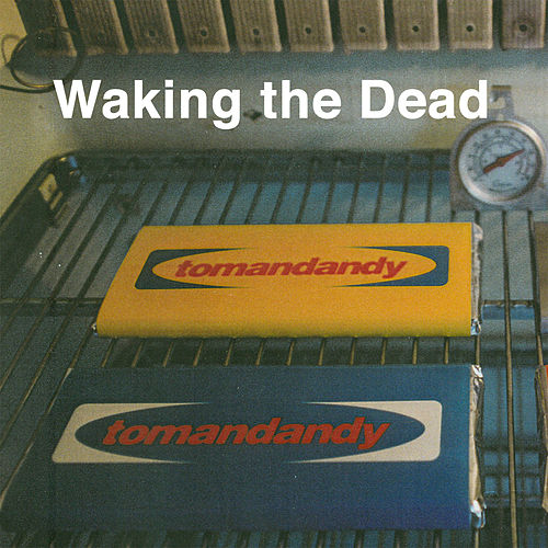 Waking the Dead (Original Motion Picture Soundtrack) by Tomandandy