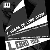 Play & Download 7 Years Of Lord Musik by Various Artists | Napster