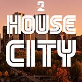 Play & Download House City, Vol. 2 by Various Artists | Napster