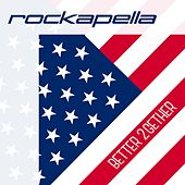 Play & Download Better 2gether by Rockapella | Napster