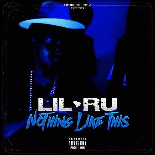 Play & Download Nothing Like This by Lil' Ru | Napster