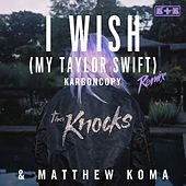 Play & Download I Wish (My Taylor Swift) (Karboncopy Remix) by Matthew Koma | Napster