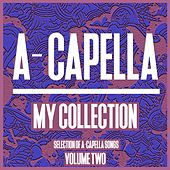 Play & Download A-Cappella My Collection, Vol. 2 - A Cappella Tools by Various Artists | Napster