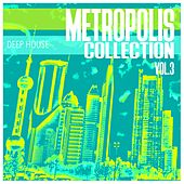 Metropolis Collection, Vol. 3 - 100 % Deep House by Various Artists