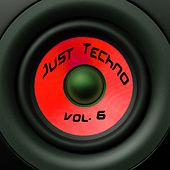 Play & Download Just Techno, Vol. 6 by Various Artists | Napster