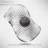 Play & Download Electrologic Derivatives, Vol. 3 by Various Artists | Napster