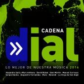 Cadena Dial (Lo Mejor De Nuestra Música / 2016) de Various Artists