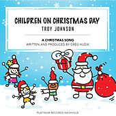 Play & Download Children on Christmas Day by Troy Johnson | Napster