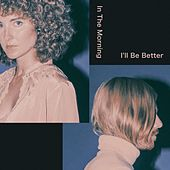 Play & Download In the Morning I'll Be Better by Tennis | Napster