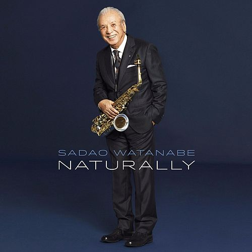 Play & Download Naturally by Sadao Watanabe | Napster