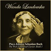 Plays Johann Sebastian Bach: The Well Tempered Clavier, Book 1 by Wanda Landowska
