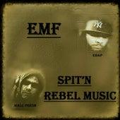 Spit'n Rebel Music (feat. Edap & Malc Fresh) by EMF