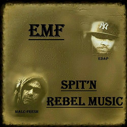 Spit'n Rebel Music (feat. Edap & Malc Fresh) by EMF