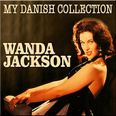 Play & Download My Danish Collection by Wanda Jackson | Napster