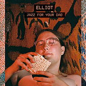 Jazz For Your Dad by Elliot
