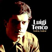 Play & Download Vedrai, Vedrai by Luigi Tenco | Napster