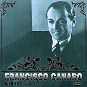 Play & Download Inéditos, Vol. 31 by Francisco Canaro | Napster