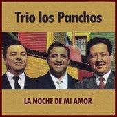 Play & Download La Noche de Mi Amor by Trío Los Panchos | Napster