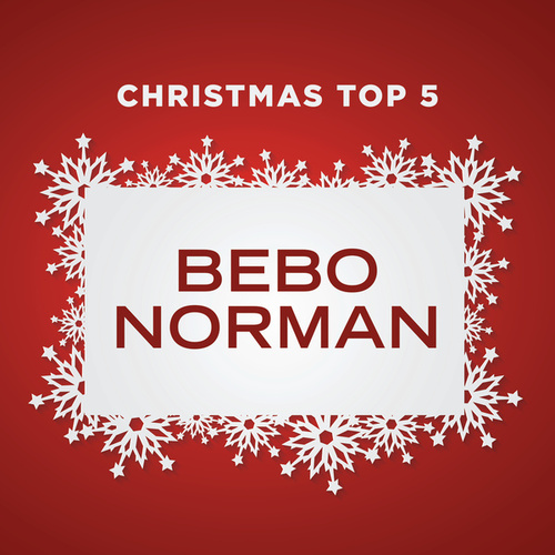 Play & Download Christmas Top 5 by Bebo Norman | Napster