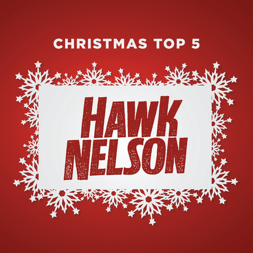 Play & Download Christmas Top 5 by Hawk Nelson | Napster