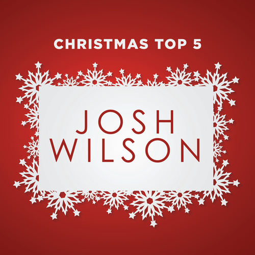 Play & Download Christmas Top 5 by Josh Wilson | Napster