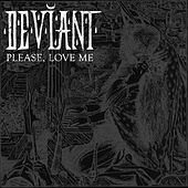 Play & Download Please, Love Me by Deviant | Napster