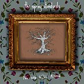 Play & Download No One Will Know by The Spring Standards | Napster