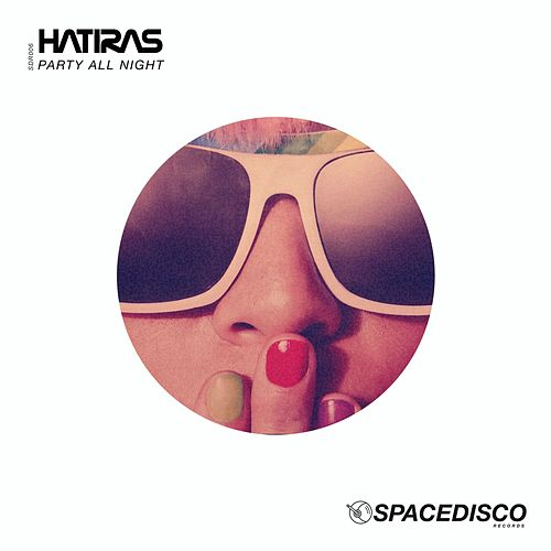 Play & Download Party All Night by Hatiras | Napster