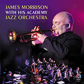 James Morrison With His Academy Jazz Orchestra by James Morrison