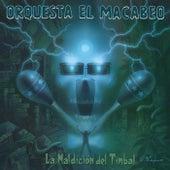 Play & Download La Maldición del Timbal by Orquesta el Macabeo | Napster