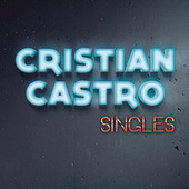 Play & Download Singles by Cristian Castro | Napster