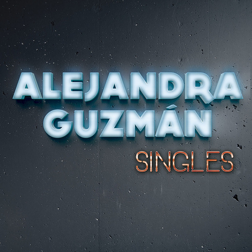Play & Download Singles by Alejandra Guzmán | Napster