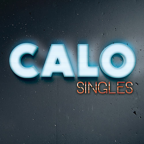 Play & Download Singles by Calo | Napster